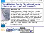 Digital Natives Run by Digital Immigrants: IT Services Are Dead – Long Live IT Services 2.0!