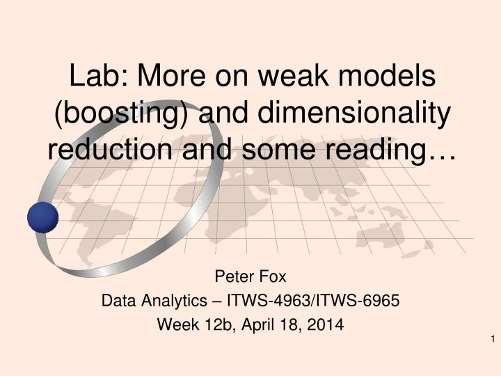 lab more on weak models boosting and dimensionality reduction and some reading n.