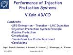 Performance of Injection Protection Systems V.Kain AB/CO
