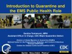 Introduction to Quarantine and the EMS Public Health Role