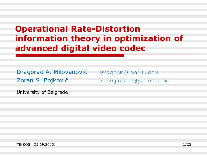 operational rate distortion information theory in optimization of advanced digital video codec n.