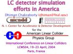 LC detector simulation efforts in America