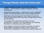 """""""Hungry Planet: what the world eats"""""""