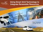 Using Smart Grid Technology to Integrate Renewable Resources