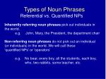 Types of Noun Phrases Referential vs. Quantified NPs