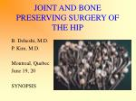 JOINT AND BONE PRESERVING SURGERY OF THE HIP