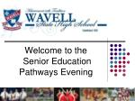 Welcome to the Senior Education Pathways Evening