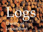 Logs Theory of Logarithms s