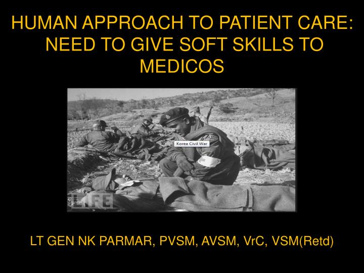 human approach to patient care need to give soft skills to medicos n.