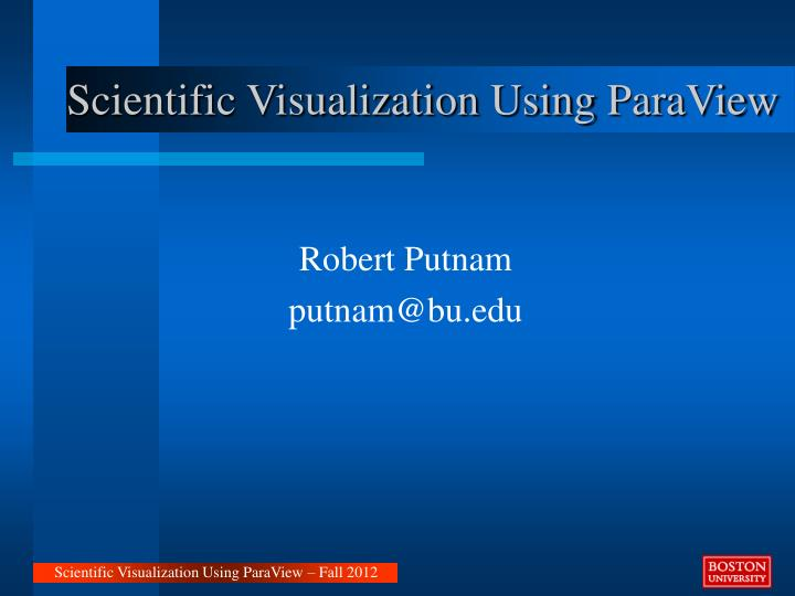 PPT - Scientific Visualization Using ParaView PowerPoint