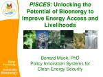 PISCES:  Unlocking the Potential of Bioenergy to Improve Energy Access and Livelihoods