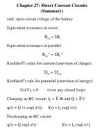 emf: open-circuit voltage of the battery Equivalent resistance in series: R eq  =  S R i