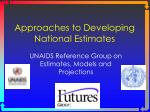 Approaches to Developing National Estimates
