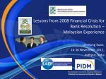 Lessons from 2008 Financial Crisis for Bank Resolution – Malaysian Experience