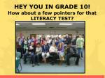 HEY YOU IN GRADE 10! How about a few pointers for that LITERACY TEST?