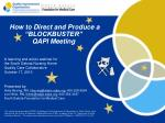 "How  to Direct and Produce a ""BLOCKBUSTER""  QAPI  Meeting"