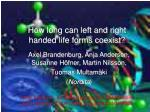 How long can left and right handed life forms coexist?