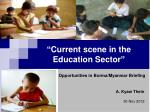 """ Current scene in the Education Sector """