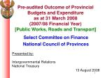 Select Committee on Finance National Council of Provinces Presented by: