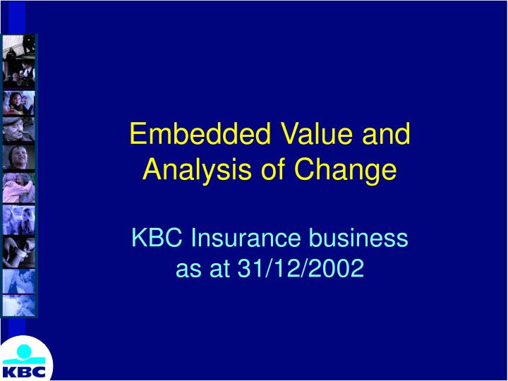 embedded value and analysis of change kbc insurance business as at 31 12 2002 n.
