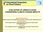 EVALUATION OF URBAN FLOODS CONSIDERING CLIMATE CHANGE IMPACTS