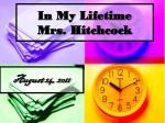 In My Lifetime Mrs. Hitchcock