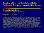 Creating a Recovery Oriented and Better Adolescent Treatment System in King County