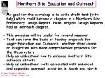 Northern Site Education and Outreach