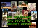 The Geography AND PEOPLE of Ancient Africa