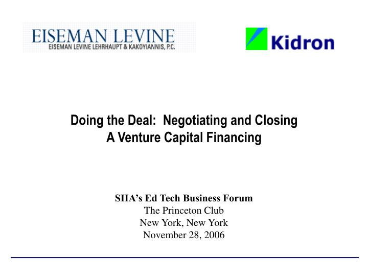 doing the deal negotiating and closing a venture capital financing n.