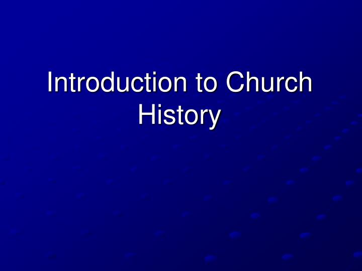 introduction to church history n.