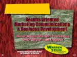 Results Oriented  Marketing Communications  & Business Development