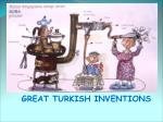 GREAT TURKISH INVENTIONS