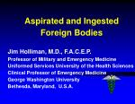 Aspirated and Ingested Foreign Bodies