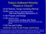 """Today's Gathered Worship """"Peace in Church"""""""