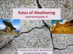 Rates of Weathering Earth Science grade -9-