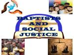 BAPTISTS AND SOCIAL JUSTICE