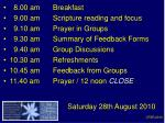 8.00 am Breakfast    9.00 am Scripture reading and focus   9.10 amPrayer in Groups