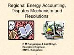 Regional Energy Accounting, Disputes Mechanism and Resolutions