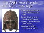 The Anglo-Saxon Period – 449 A.D. – 1066 A.D.