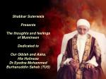Shabbar Suterwala Presents  The thoughts and feelings of Mumineen  Dedicated to