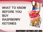 WHAT TO KNOW BEFORE YOU BUY RASPBERRY KETONES