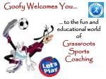 … to the fun and educational world of Grassroots Sports Coaching