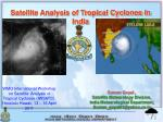 Satellite Analysis of Tropical Cyclones in India