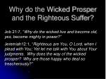 Why do the Wicked Prosper and the Righteous Suffer?