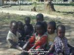 "Ending Hunger:""Glocal"" Solutions"