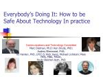 Everybody's Doing It: How to be Safe About Technology In practice