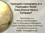 """""""Apologetic Cartography in a Postmodern World: Does Anyone Have a Compass?"""