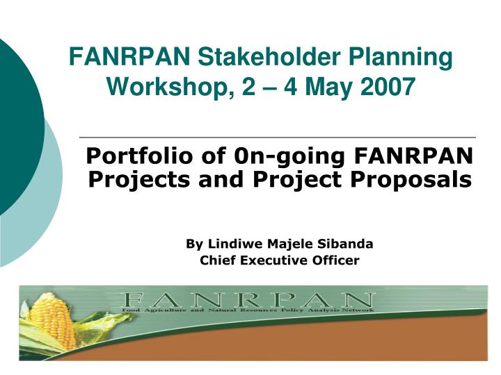 fanrpan stakeholder planning workshop 2 4 may 2007 n.