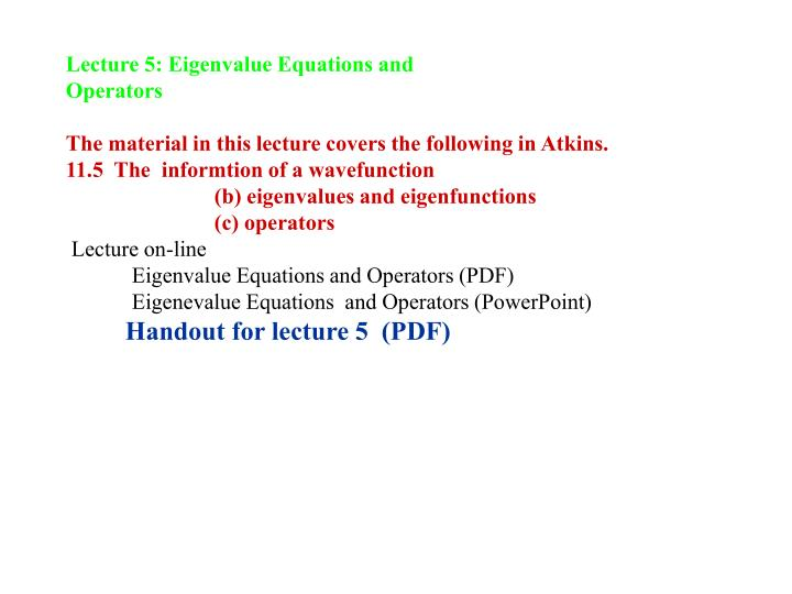 PPT - Lecture 5: Eigenvalue Equations and Operators